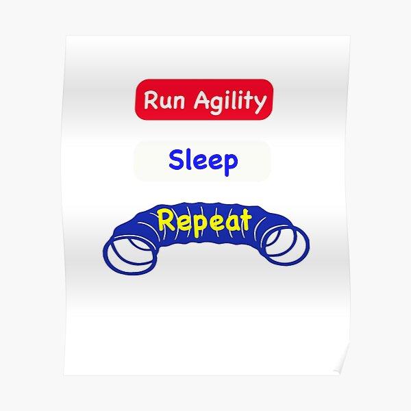 Run Agility; Sleep; Repeat Poster