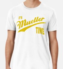 it's Mueller Time - GOLD Men's Premium T-Shirt