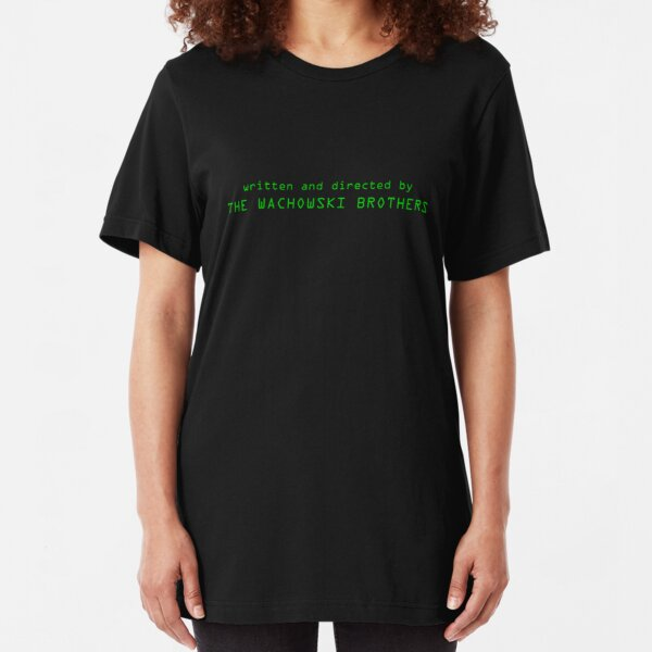 The Matrix   Written and Directed by The Wachowski Brothers Slim Fit T-Shirt