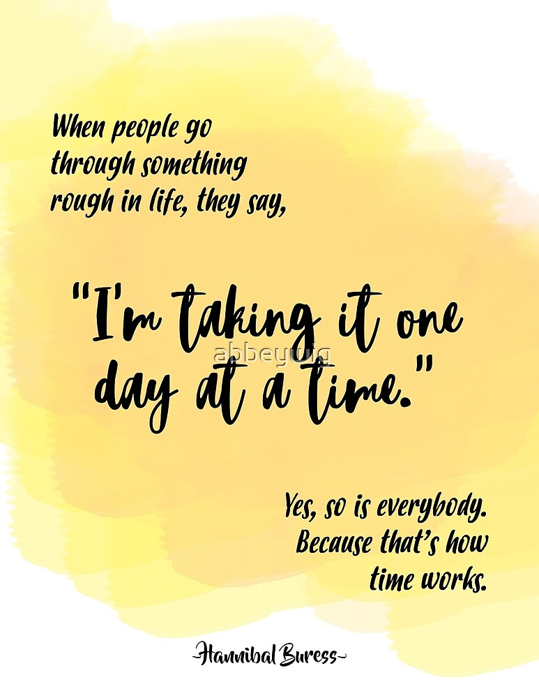 Hannibal Buress One Day At A Time Quote By Abbeywig Redbubble