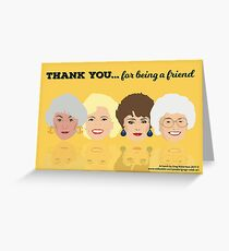 Golden Girls - Thank You for Being a Friend Greeting Card Greeting Card