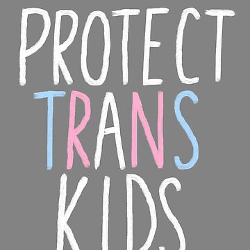 protect trans kids by 8BitAngel