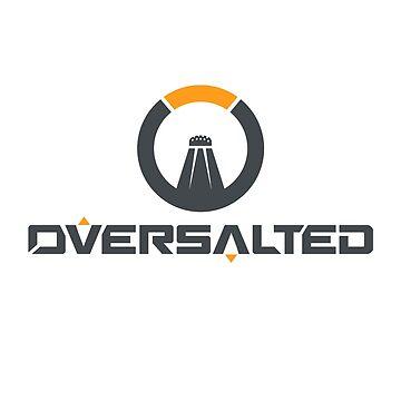 Oversalted - Heroes Never Die! (black) by zaktravel99