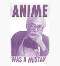 Anime was a Mistake Poster