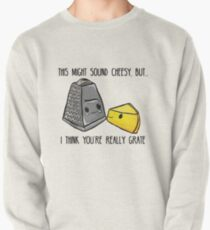 This might sound cheesy - Food Pun Pullover