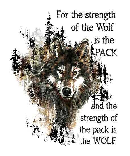 """Wolf & Pack Family Inspirational Quote"" Poster By"
