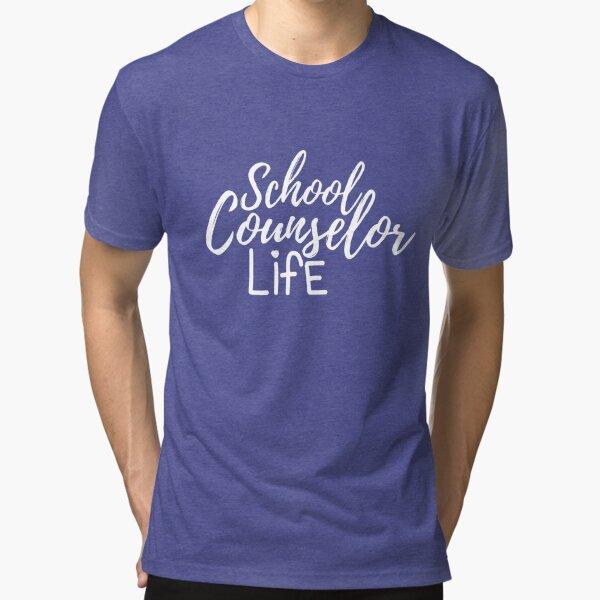 School Counselor Life (Light Text) Tri-blend T-Shirt