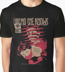 No One Knows  Graphic T-Shirt