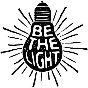 Be The Light - Feminist Shirt  by Meli145