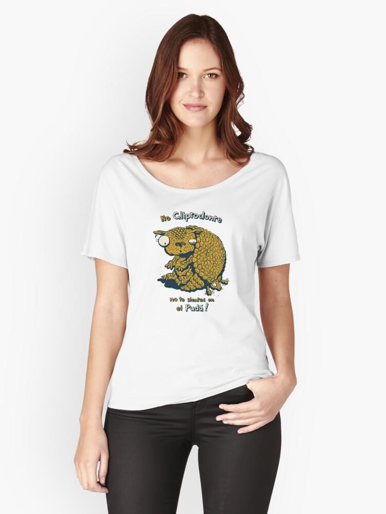 No Gliptodonte, no te sientes en el Pudu! Women's Relaxed Fit T-Shirt Front