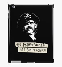 LEMMY- 49% mother fucker, 51% sun of a bitch, !00% bastard iPad Case/Skin