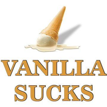 Vanilla sucks by BDSM-T-Shirt