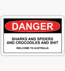 Danger: Sharks and Spiders and Crocodiles and Shit - Welcome to Australia Sticker