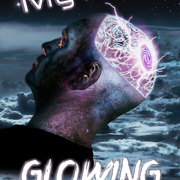 My Mind Is Glowing (Poster & T-Shirt Variation) by AndyKingArt