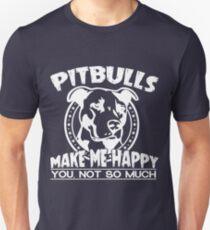 """Pitbulls Make Me Happy. You Not So Much"" - Pit Bull T-Shirt For Women Unisex T-Shirt"