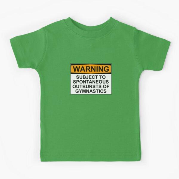 WARNING: SUBJECT TO SPONTANEOUS OUTBURSTS OF GYMNASTICS Kids T-Shirt