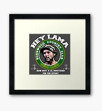 Hey Lama how bout a lil something for the effort Framed Print