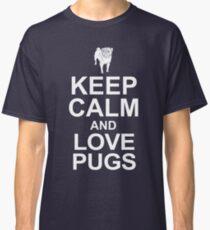 Keep Calm And Love Pugs - Pug T-Shirt For Women Classic T-Shirt