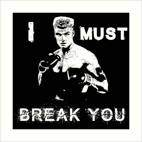 'Ivan Drago Rocky I must break you' Art Print by American Artist