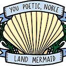 Poetic Noble Land Mermaid  by quotify