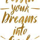 Verwandle deine Träume in Tore (Gold) von BekkaCampbell