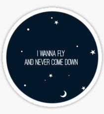 Ich möchte fliegen und nie herunterkommen Sticker
