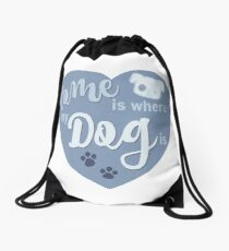 Home Is Where My Dog Is Blue Dog Slogan Gifts for Dog Lovers Drawstring Bag