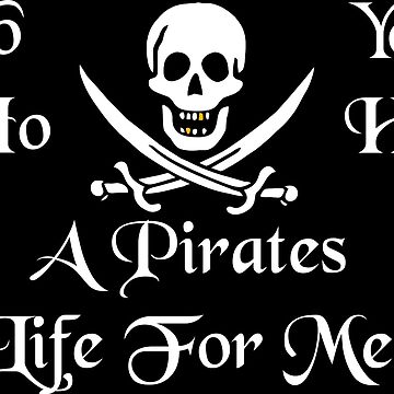 A Pirates Life For Me by PETRIPRINTS
