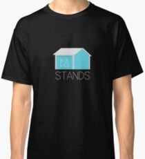 Blue Shed Stands Classic T-Shirt