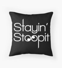 Stayin Stoopit - Stupid Tee - Stay Silly Throw Pillow