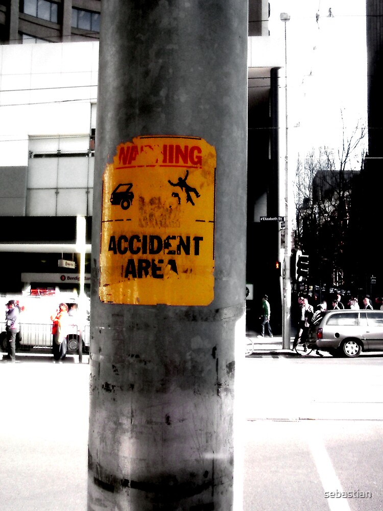 WARNING: ACCIDENT AREA by sebastian