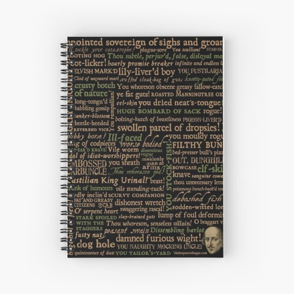 Shakespeare Insults Dark - Revised Edition (by incognita) Spiral Notebook