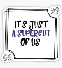 Lorde It's Just a Supercut of us Sticker