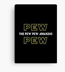 The Pew Pew Awakens Canvas Print