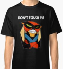 DONT TOUCH ME Classic T-Shirt