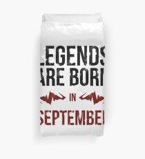 Legends Are Born In September Duvet Cover