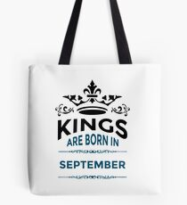 Kings are born in september Tote Bag