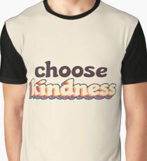 Choose Kindness Graphic T-Shirt
