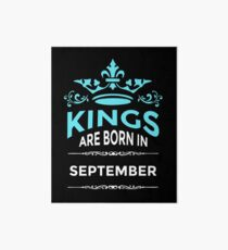 Kings are born in september Art Board Print