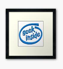 Geek inside Framed Print