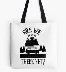 Roadtrip Apparel - Are we There Yet? Tote Bag