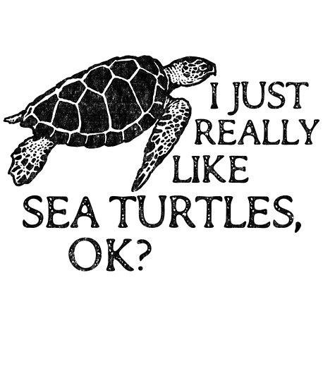 I Just Really Like Sea Turtles Ok Funny Sea Turtle Design Posters
