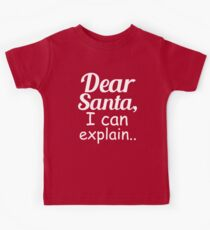 Dear Santa I can Explain Funny naughty Kids Shirt Kids Tee