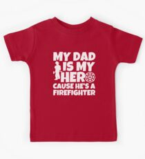 My dad is my hero cause he's a firefigther shirt Kids Clothes