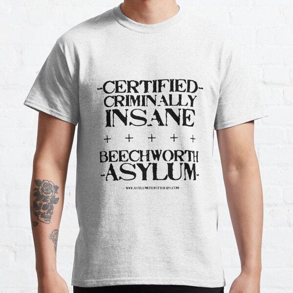Certified Criminally-Insane Classic T-Shirt