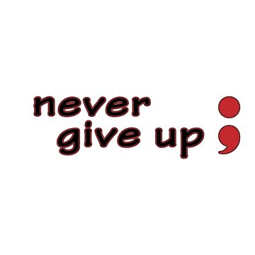 Semicolon; Never Give Up (Embroidery Stitch Effect) by jennyzhang