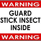 Guard Stick Insect Inside - Pet Owner Sticker Poster by deanworld