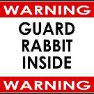 WARNING! Guard Pet Rabbit Inside Sticker - Poster by deanworld