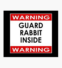 WARNING! Guard Pet Rabbit Inside Sticker - Poster Photographic Print