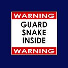 WARNING! Guard Snake Inside Sticker - Reptile Pet Owner Poster by deanworld